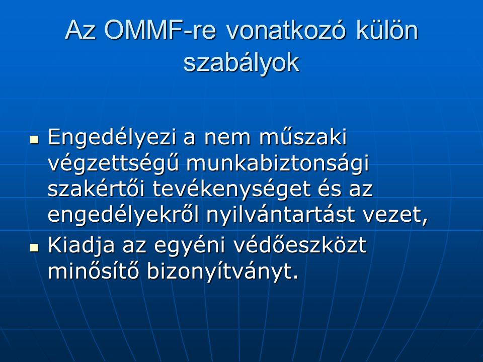 Az OMMF-re vonatkozó külön szabályok