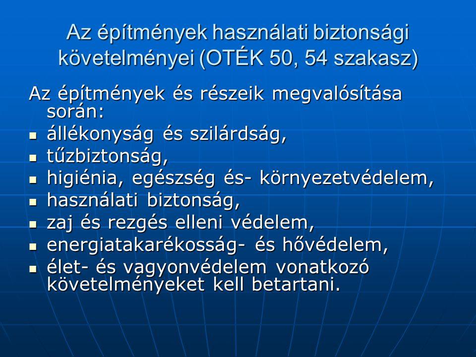 Az építmények használati biztonsági követelményei (OTÉK 50, 54 szakasz)