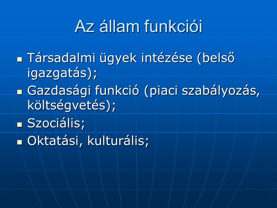 Az állam funkciói Társadalmi ügyek intézése (belső igazgatás);
