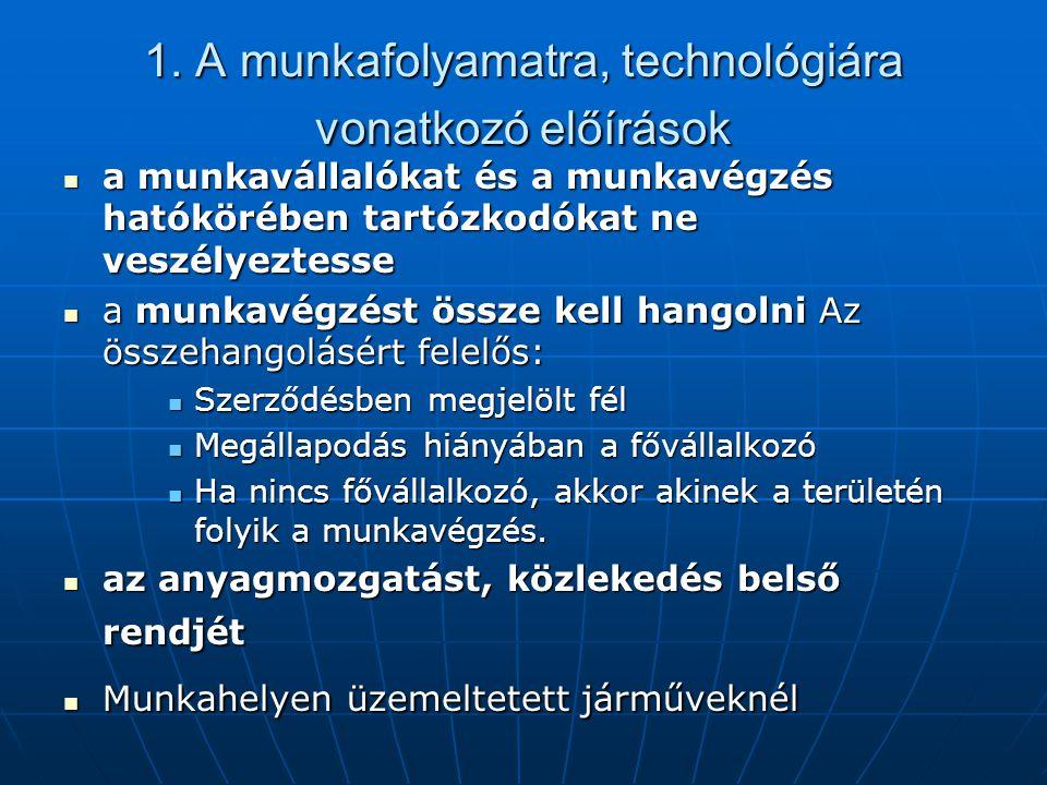 1. A munkafolyamatra, technológiára vonatkozó előírások