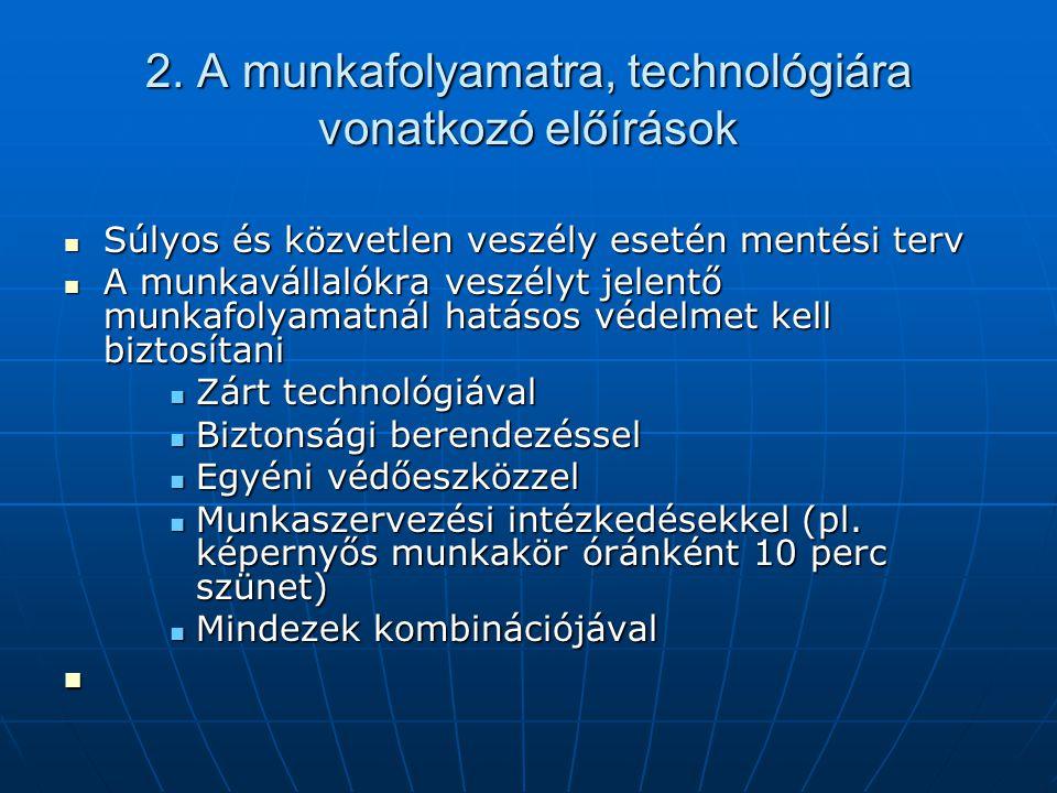 2. A munkafolyamatra, technológiára vonatkozó előírások