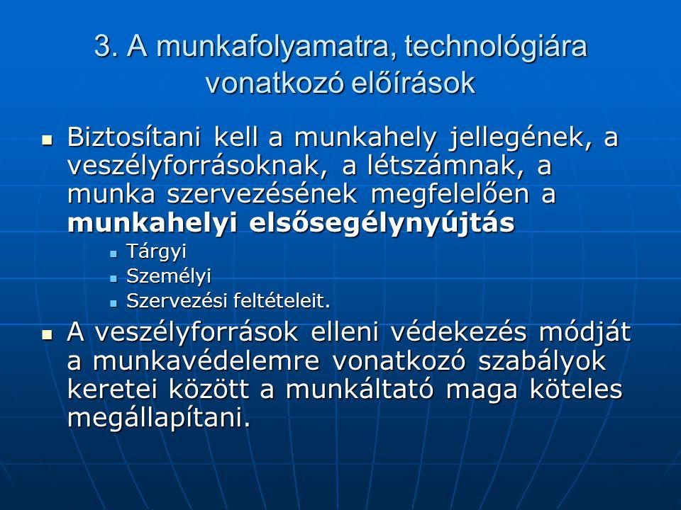 3. A munkafolyamatra, technológiára vonatkozó előírások