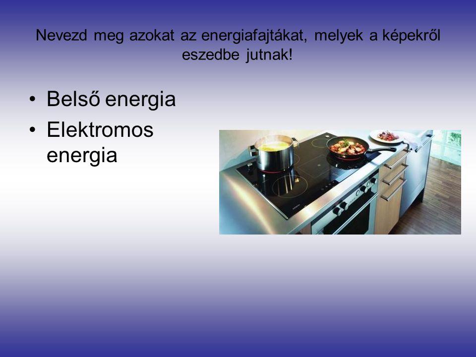 Belső energia Elektromos energia