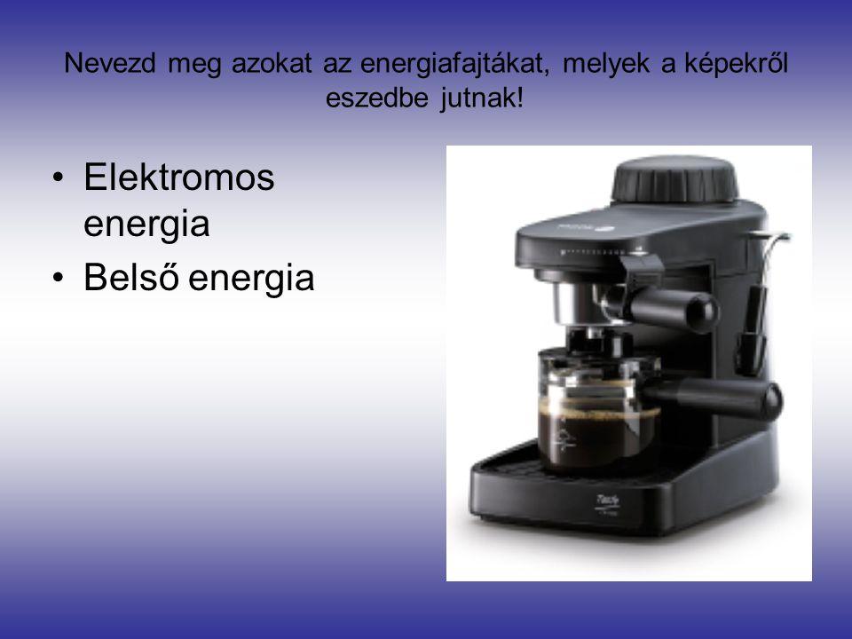 Elektromos energia Belső energia