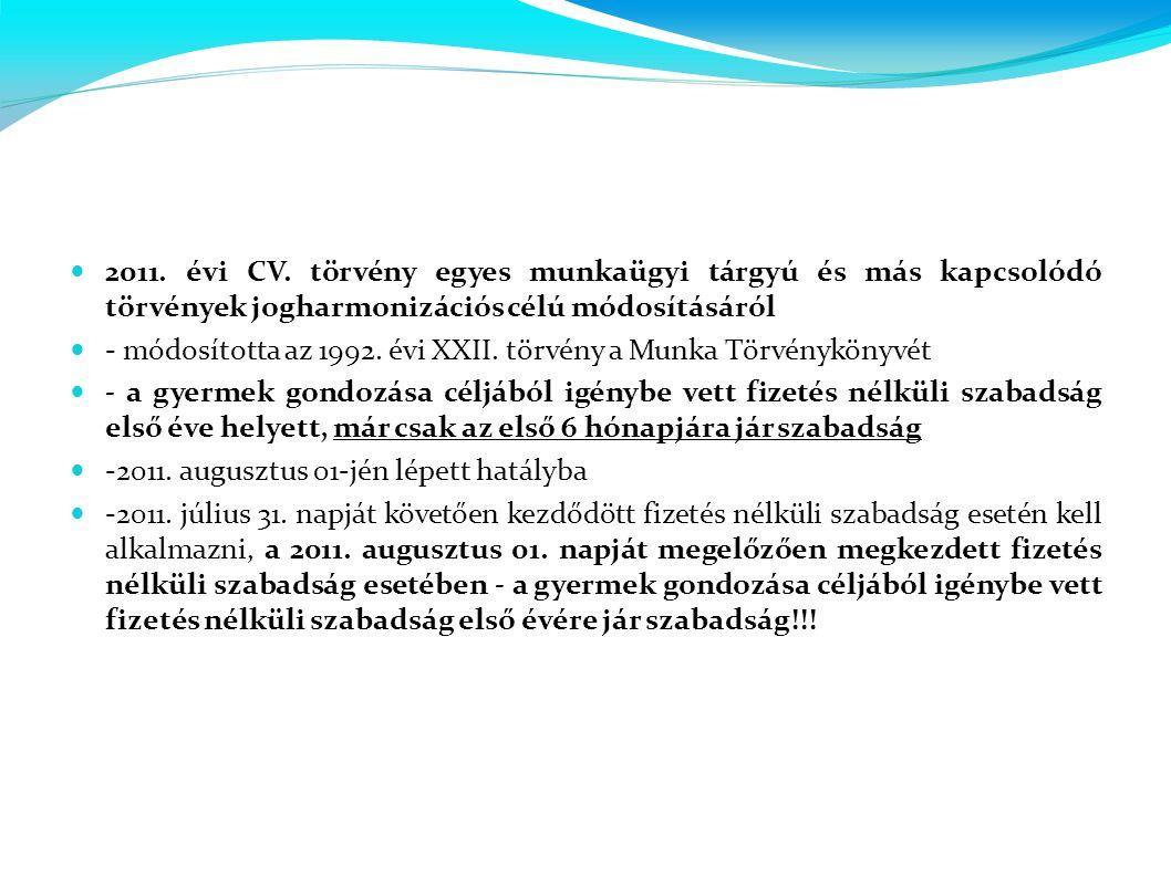 2011. évi CV. törvény egyes munkaügyi tárgyú és más kapcsolódó törvények jogharmonizációs célú módosításáról