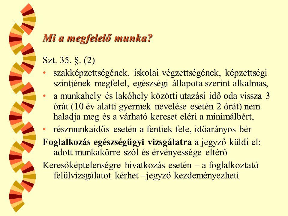 Mi a megfelelő munka Szt. 35. §. (2)