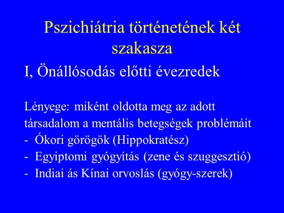 Pszichiátria történetének két szakasza