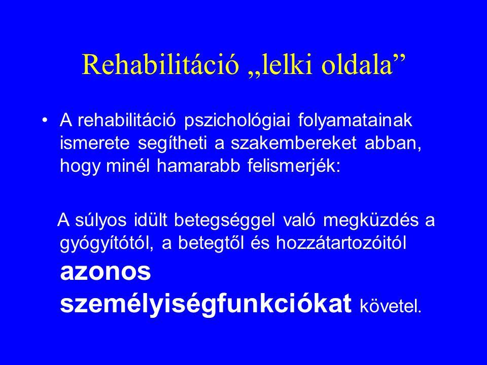 """Rehabilitáció """"lelki oldala"""