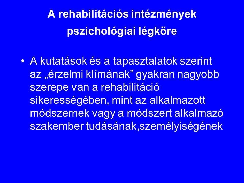 A rehabilitációs intézmények pszichológiai légköre