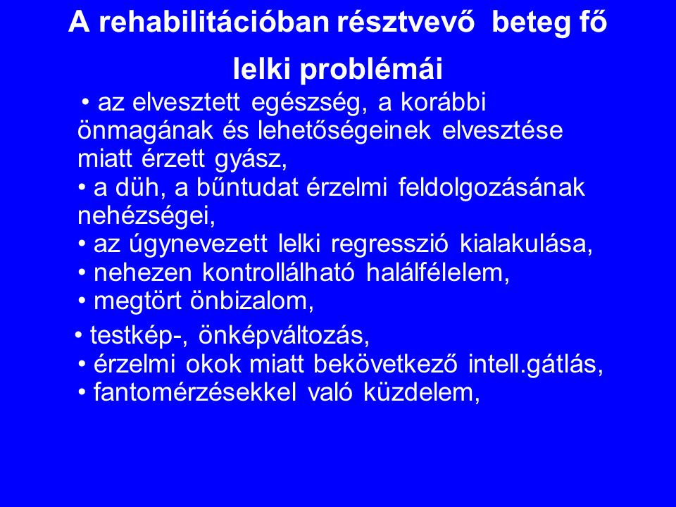 A rehabilitációban résztvevő beteg fő lelki problémái