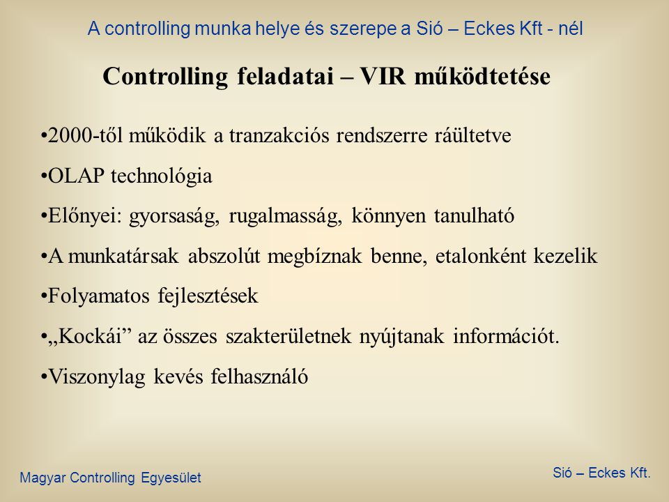 Controlling feladatai – VIR működtetése