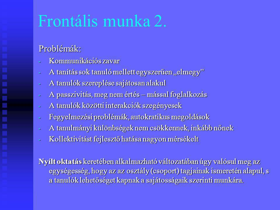 Frontális munka 2. Problémák: Kommunikációs zavar