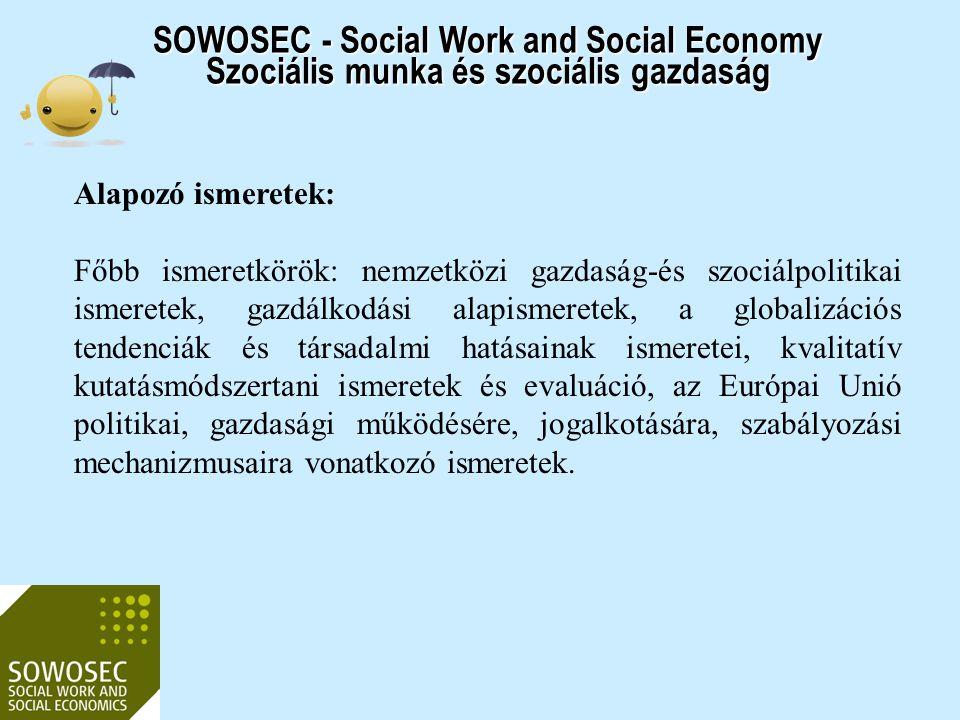 2017.04.03. SOWOSEC - Social Work and Social Economy Szociális munka és szociális gazdaság. Alapozó ismeretek: