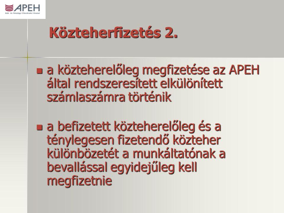 Közteherfizetés 2. a közteherelőleg megfizetése az APEH által rendszeresített elkülönített számlaszámra történik.