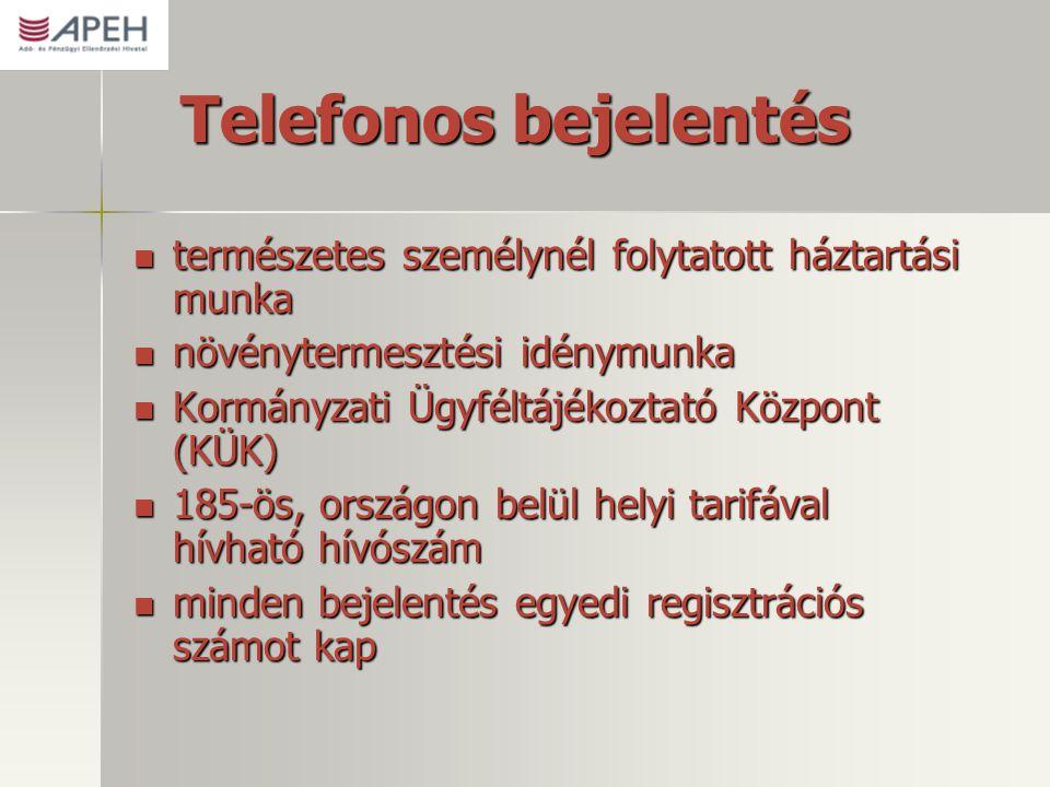 Telefonos bejelentés természetes személynél folytatott háztartási munka. növénytermesztési idénymunka.