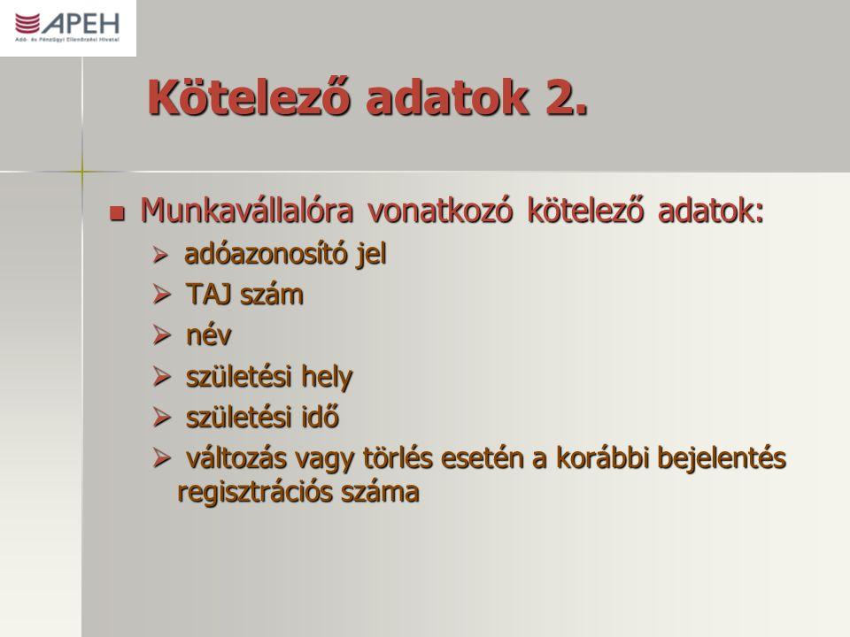 Kötelező adatok 2. Munkavállalóra vonatkozó kötelező adatok: TAJ szám