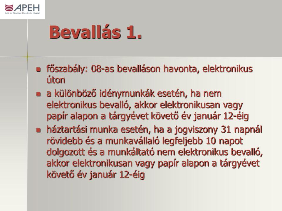 Bevallás 1. főszabály: 08-as bevalláson havonta, elektronikus úton