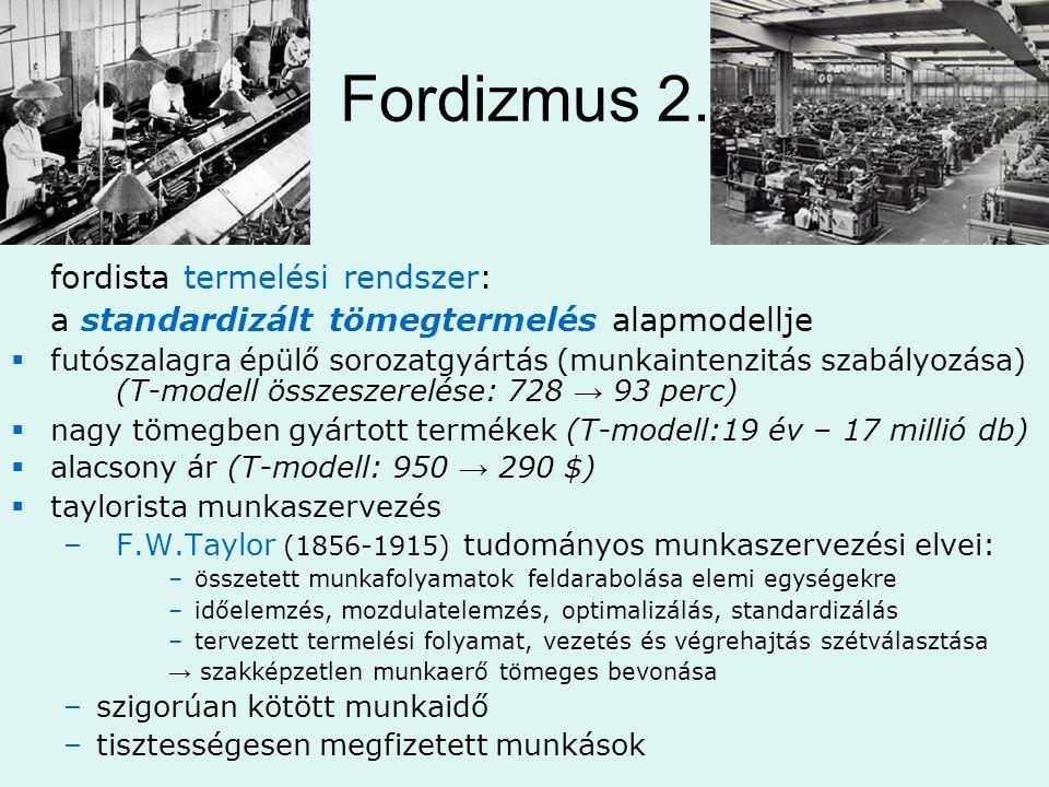 Fordizmus 2. fordista termelési rendszer: