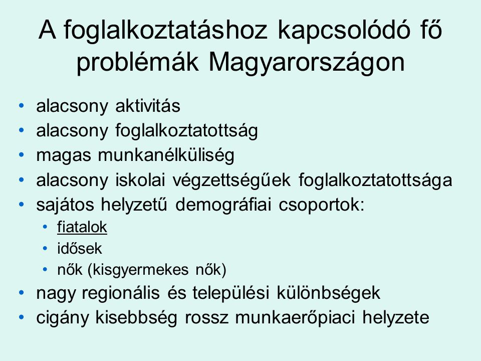 A foglalkoztatáshoz kapcsolódó fő problémák Magyarországon