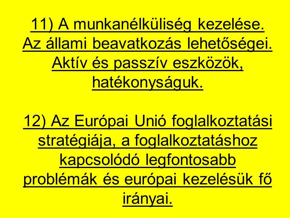 11) A munkanélküliség kezelése. Az állami beavatkozás lehetőségei