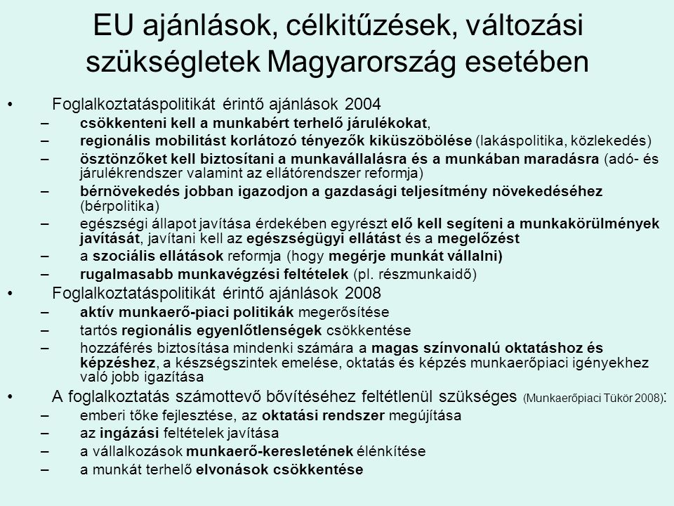 EU ajánlások, célkitűzések, változási szükségletek Magyarország esetében