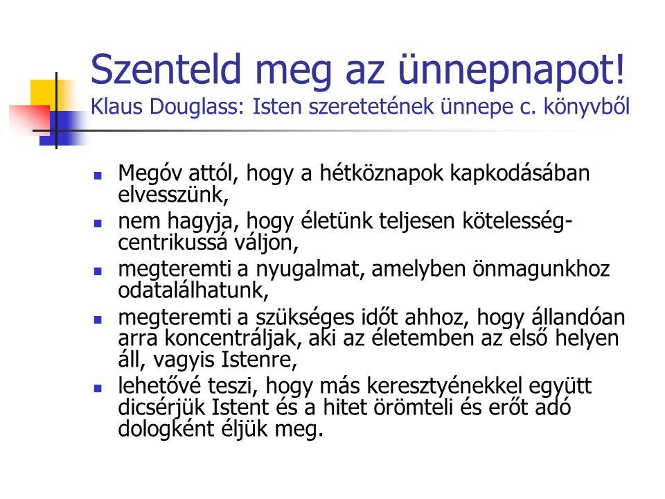 Szenteld meg az ünnepnapot! Klaus Douglass: Isten szeretetének ünnepe c. könyvből