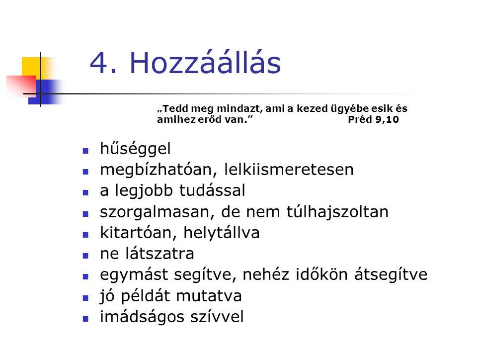 4. Hozzáállás hűséggel megbízhatóan, lelkiismeretesen