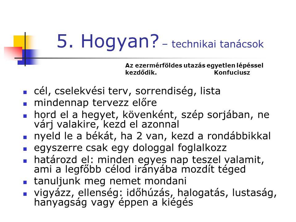 5. Hogyan – technikai tanácsok