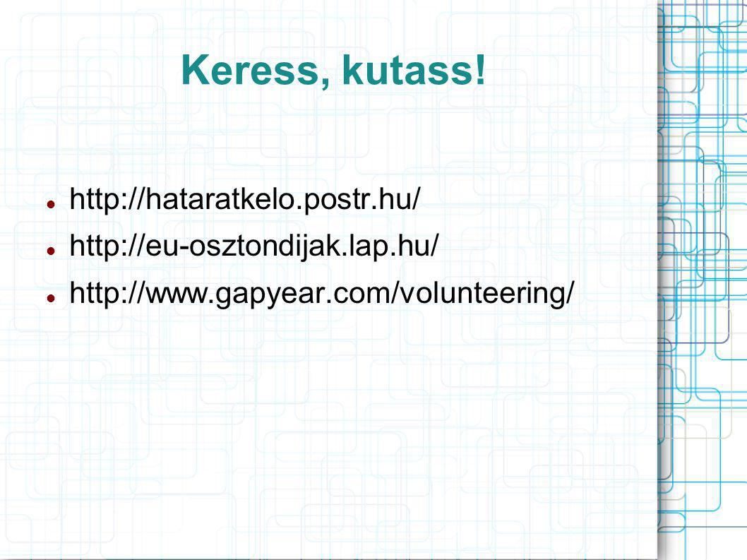 Keress, kutass! http://hataratkelo.postr.hu/