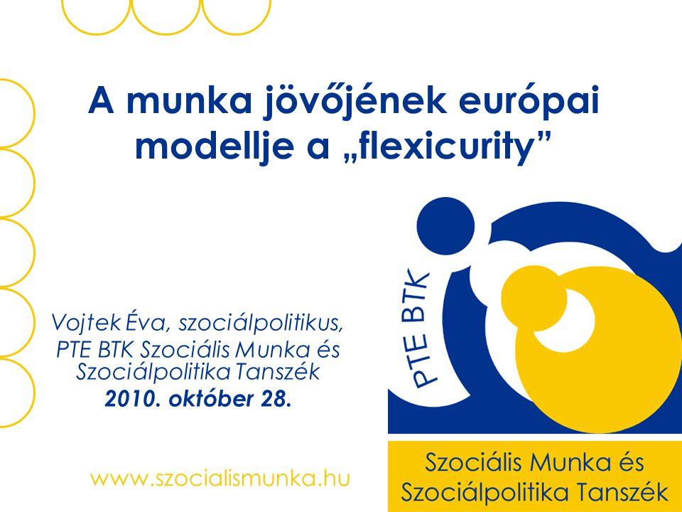 """A munka jövőjének európai modellje a """"flexicurity"""