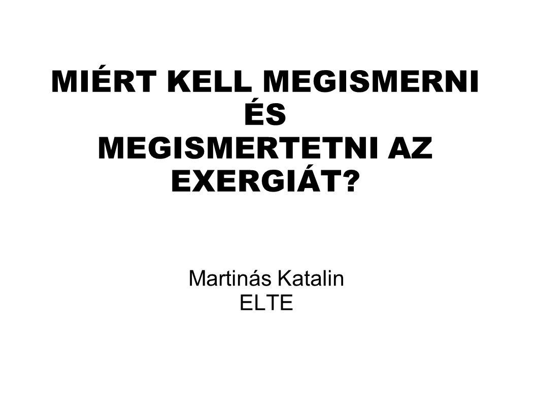 MIÉRT KELL MEGISMERNI ÉS MEGISMERTETNI AZ EXERGIÁT