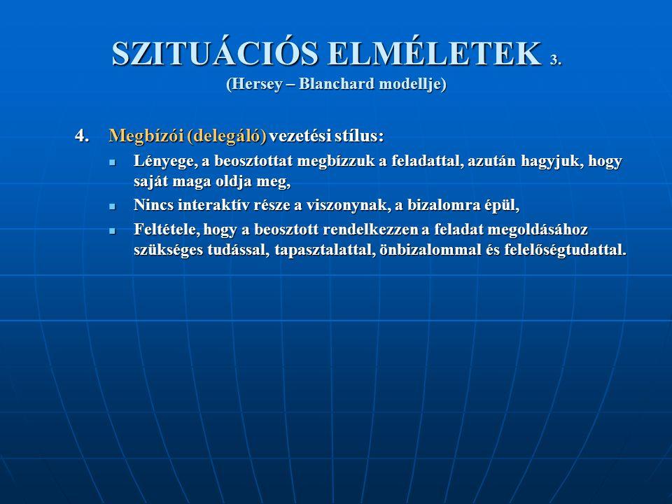 SZITUÁCIÓS ELMÉLETEK 3. (Hersey – Blanchard modellje)