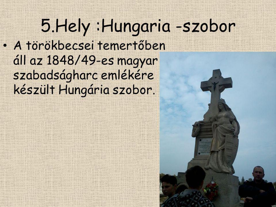 5.Hely :Hungaria -szobor