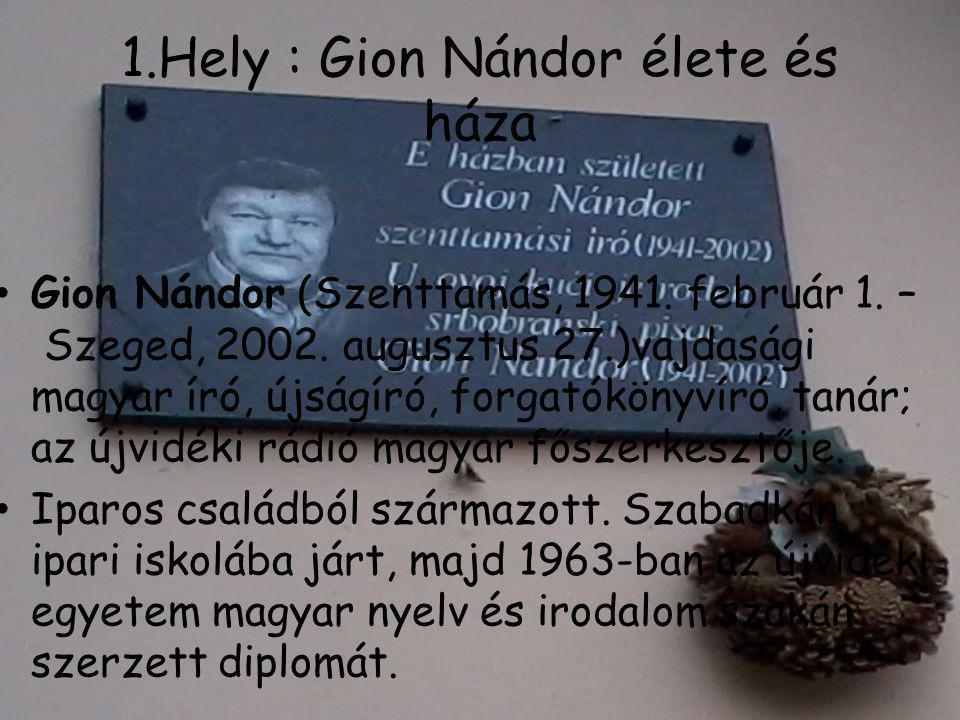 1.Hely : Gion Nándor élete és háza