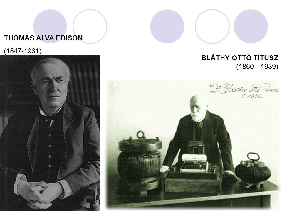 THOMAS ALVA EDISON (1847-1931) BLÁTHY OTTÓ TITUSZ (1860 - 1939)