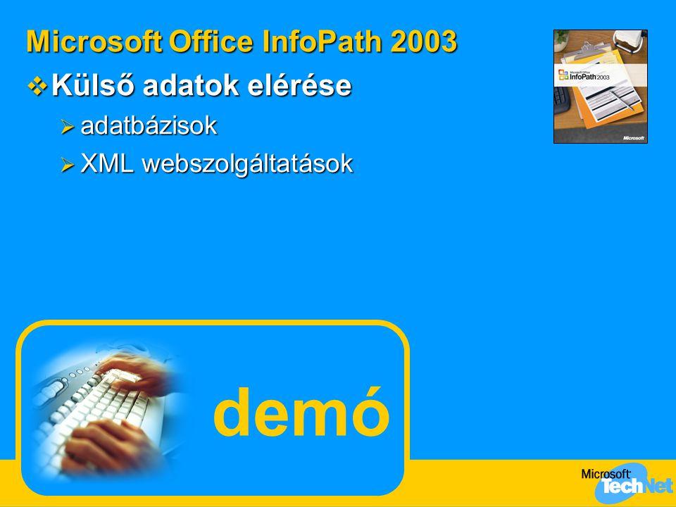 demó Microsoft Office InfoPath 2003 Külső adatok elérése adatbázisok