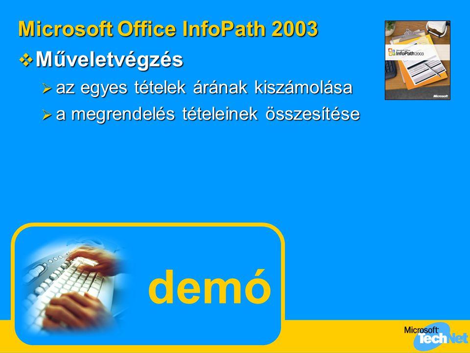 demó Microsoft Office InfoPath 2003 Műveletvégzés