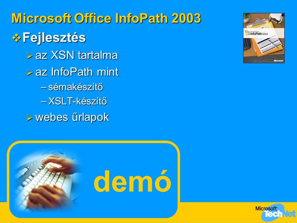 demó Microsoft Office InfoPath 2003 Fejlesztés az XSN tartalma