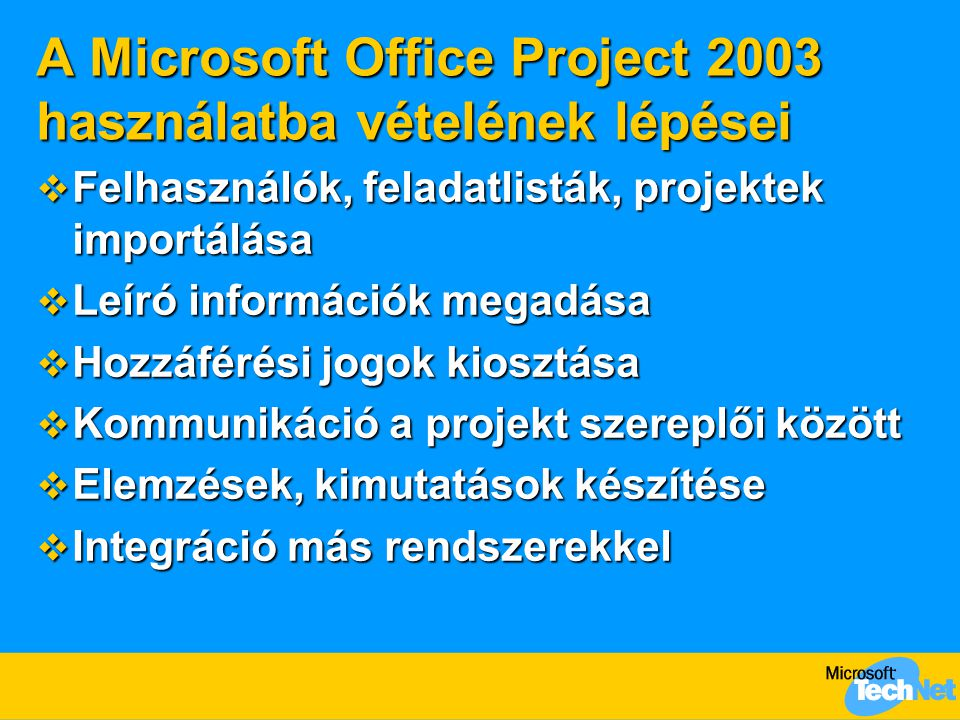 A Microsoft Office Project 2003 használatba vételének lépései