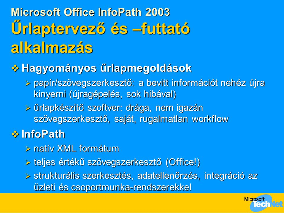 Microsoft Office InfoPath 2003 Űrlaptervező és –futtató alkalmazás