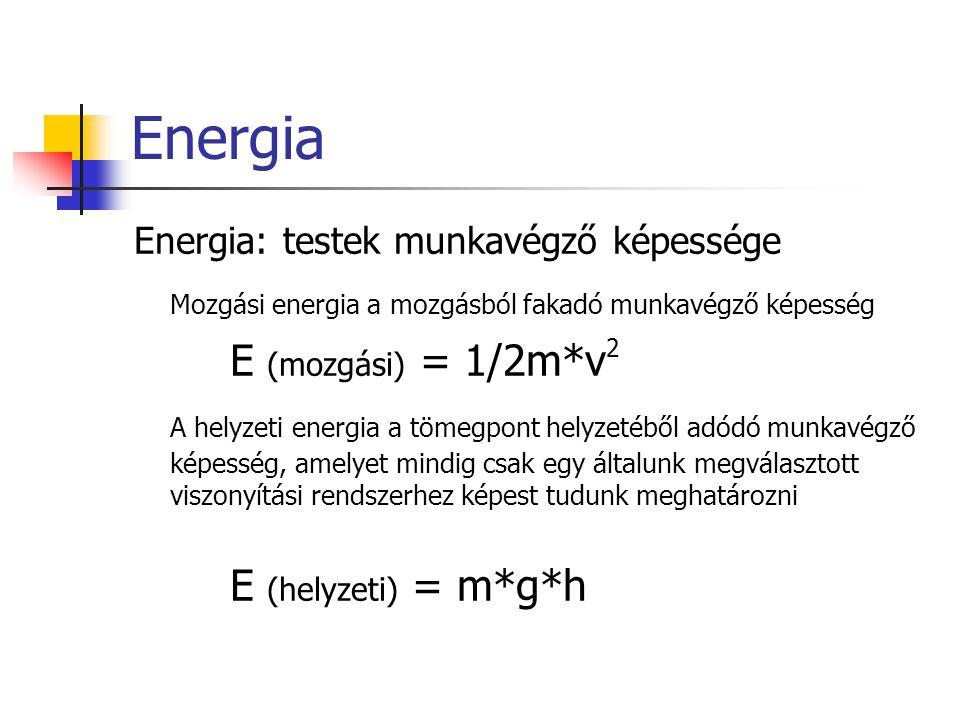 Energia Mozgási energia a mozgásból fakadó munkavégző képesség
