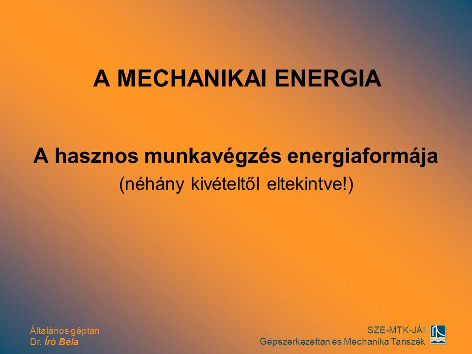 A hasznos munkavégzés energiaformája