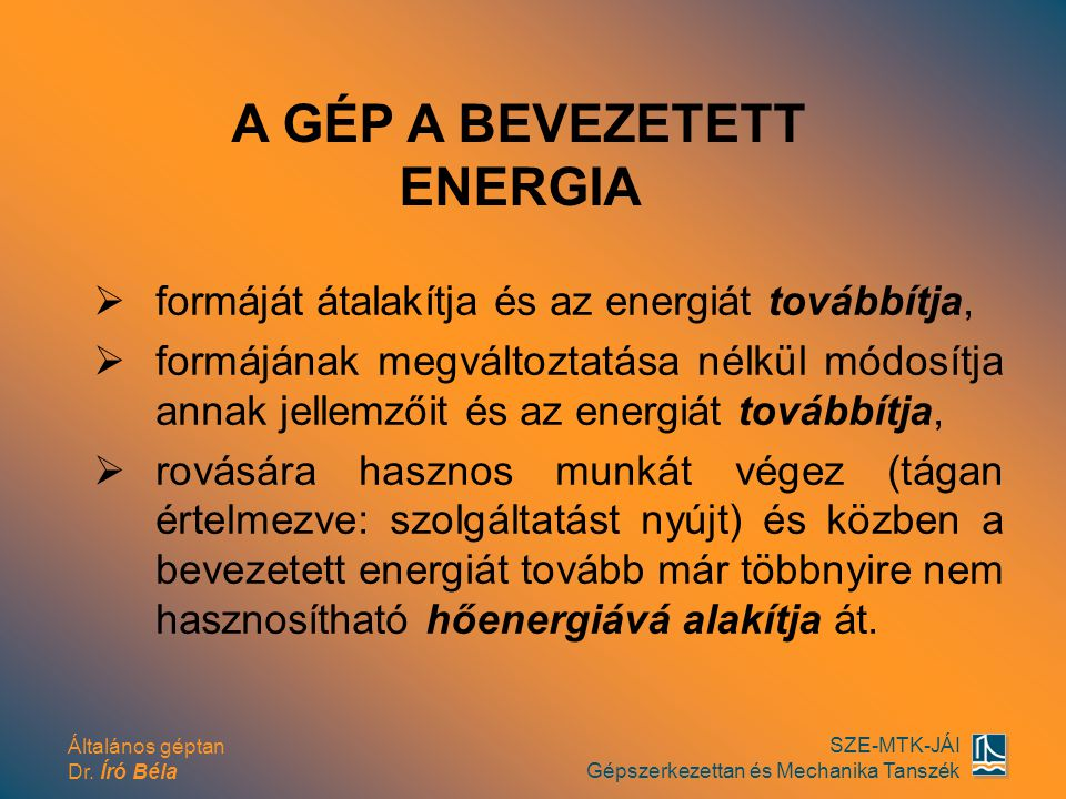 A GÉP A BEVEZETETT ENERGIA
