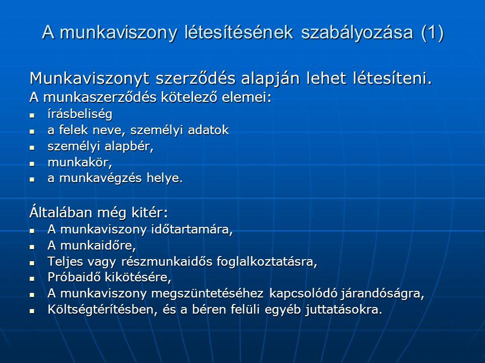 A munkaviszony létesítésének szabályozása (1)