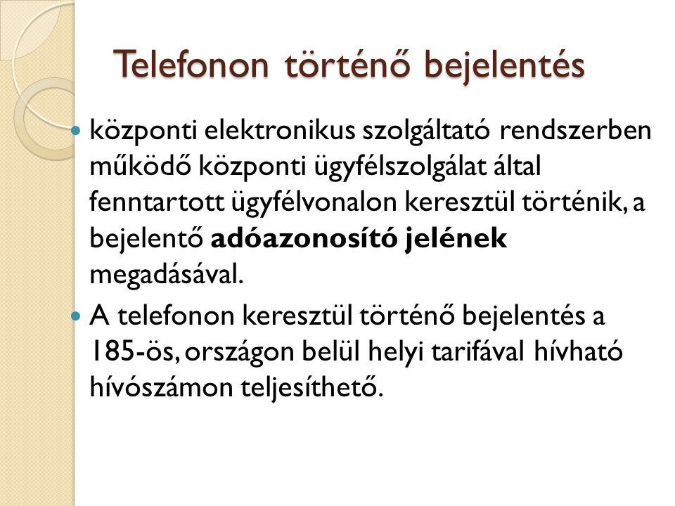 Telefonon történő bejelentés