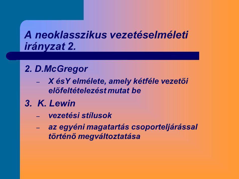 A neoklasszikus vezetéselméleti irányzat 2.