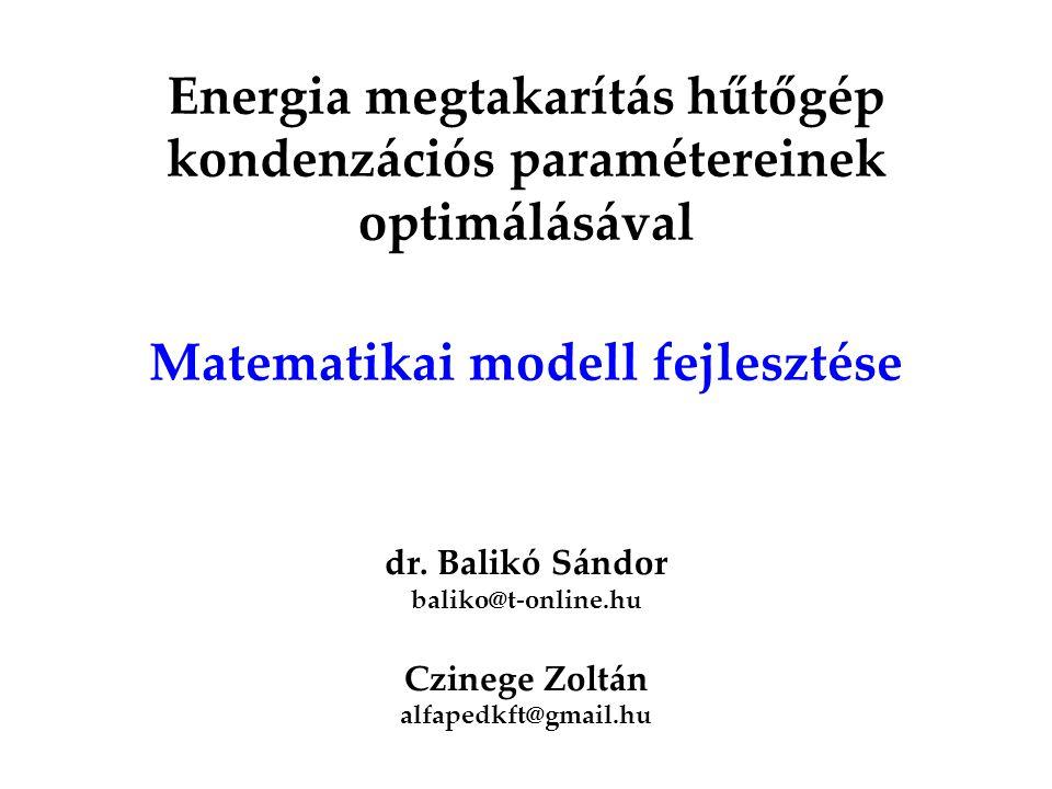 Energia megtakarítás hűtőgép kondenzációs paramétereinek optimálásával Matematikai modell fejlesztése