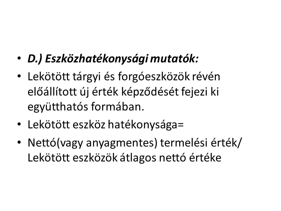 D.) Eszközhatékonysági mutatók:
