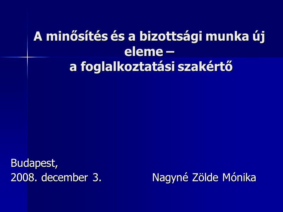 Budapest, 2008. december 3. Nagyné Zölde Mónika