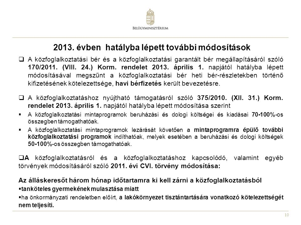 2013. évben hatályba lépett további módosítások